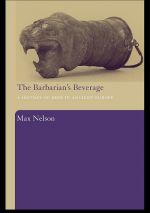 The Barbarian's Beverage - A history of beer in ancient europe