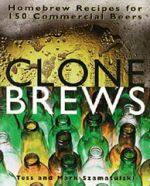 Clone Brews - Homebrew Recipes for 150 Commercial Beer