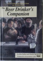 The Beer Drinker's Companion  - Facts, Fables and Folklore from the World of Beers