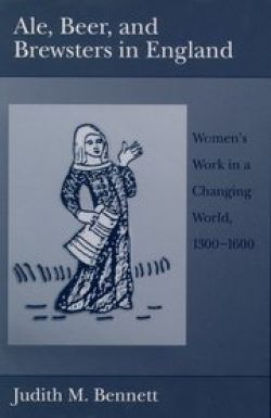 Ale, Beer, and Brewsters in England: Women's Work in a Changing World, 1300-1600