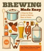 Brewing Made Easy - A step-by-step Guide to Making Beer at home