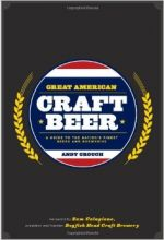Great American Craft Beer - A guide to the Nation's Finest Beers and Breweries