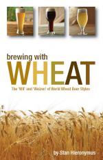"""Brewing with Wheat: The """"Wit' and Weizen"""" of World Wheat Beer Styles"""